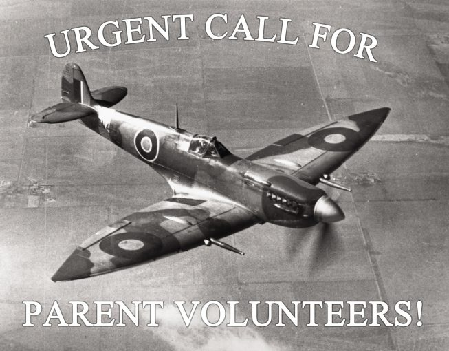 1940's spitfire black and white with text over and below aircraft- Urgent Call For Parental Volunteers